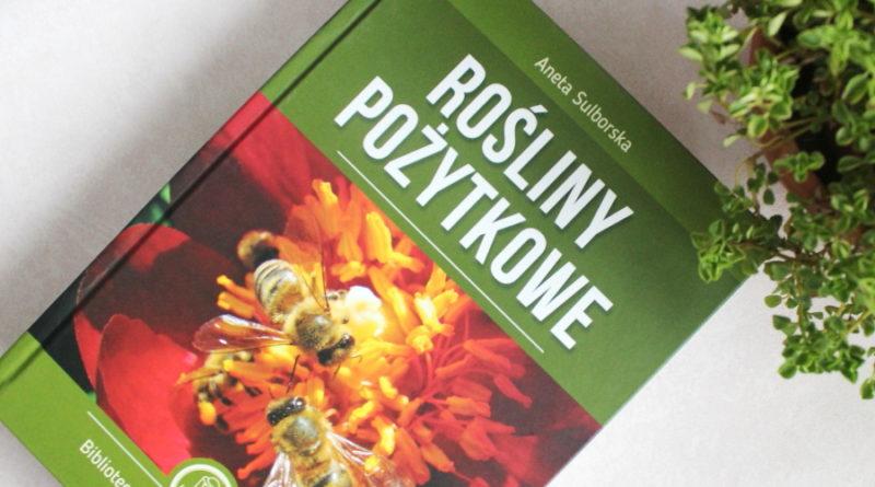 Recenzja książki Rośliny pożytkowe